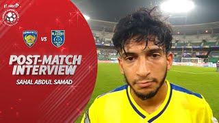 Kerala Blaster's Sahal Abdul Samad Reviews Chennaiyin Clash | Hero ISL 2019-20