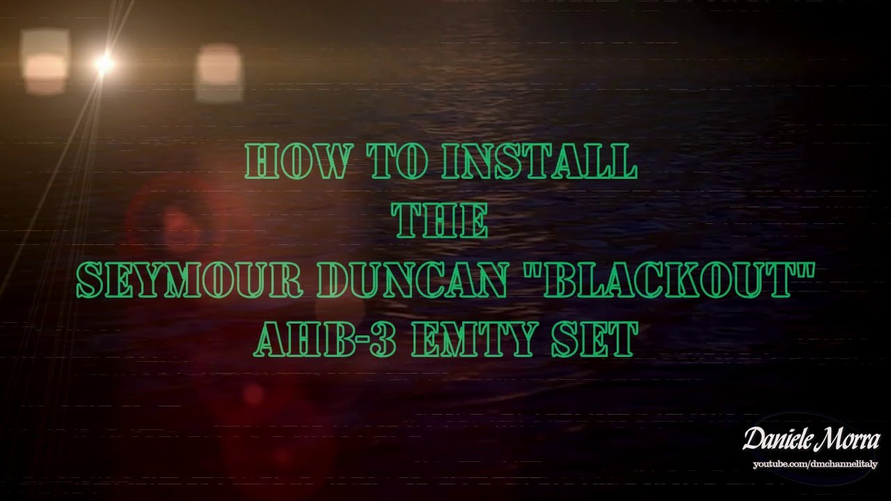 How To Install The Seymour Duncan Blackout Ahb 3 Emty Set Youtube Ernie Ball Way Switch Wiring