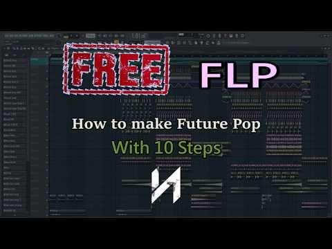 "How To Make: Future Pop ""With 10 Steps"" - FL Studio Tutorial FREE FLP"