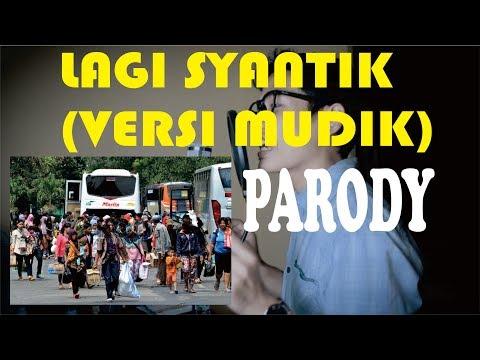 GOKIL! PARODY LAGI SYANTIK (VERSI MUDIK) By Adi