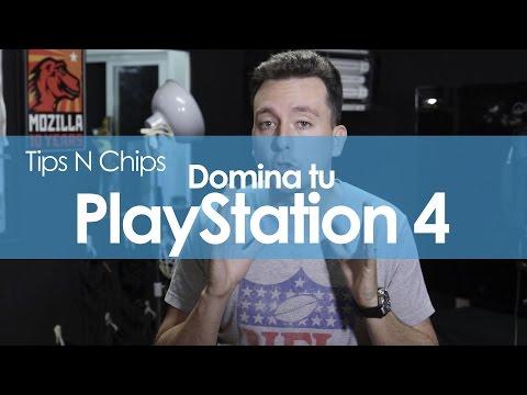 Domina tu PlayStation 4 - #TipsNChips