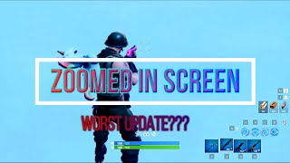 FORTNITE ZOOMED IN SCREEN AFTER UPDATE // WHY PATCH V8.30 IS THE WORST UPDATE