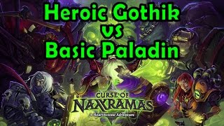 Hearthstone: Curse of Naxxramas - Heroic Gothik the Harvester with a Basic Paladin Deck