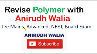 polymer || Revision Notes || NEET Notes || Jee Mains Notes || Polymer notes || Anirudh Walia Notes