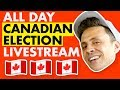 Canadian Election All-Day Livestream!