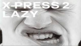 X-press 2 - Lazy (Moguai Remix)