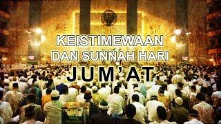 Keutamaan Hari Jumat Dan Sunnah Di Hari Jumat - Ust. Khalid Balasamah