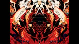 Band of Skulls - Sweet Sour (Lyrics)