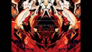 Band of Skulls - Sweet Sour (Lyrics)