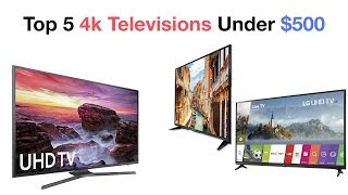 Top 4k Televisions You can Buy Under 500$