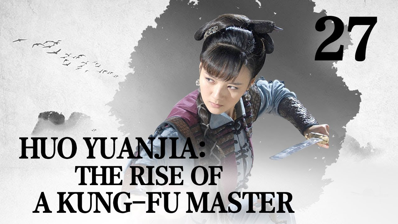 Download [FULL] Huo Yuanjia: the Rise of a Kung-fu Master EP.27 | China Drama