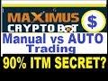 Maximus-CryptoBot (AUTOTRADING vs Manual Trades) 90% ITM