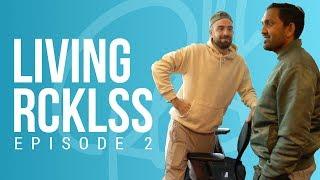 Living Rcklss Ep 2