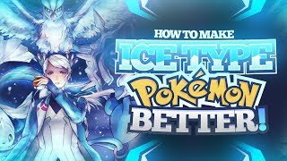 How To BUFF ICE-TYPE Pokemon and Make Them BETTER