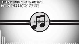 Breathe Carolina - Hit and Run (Taj Remix)