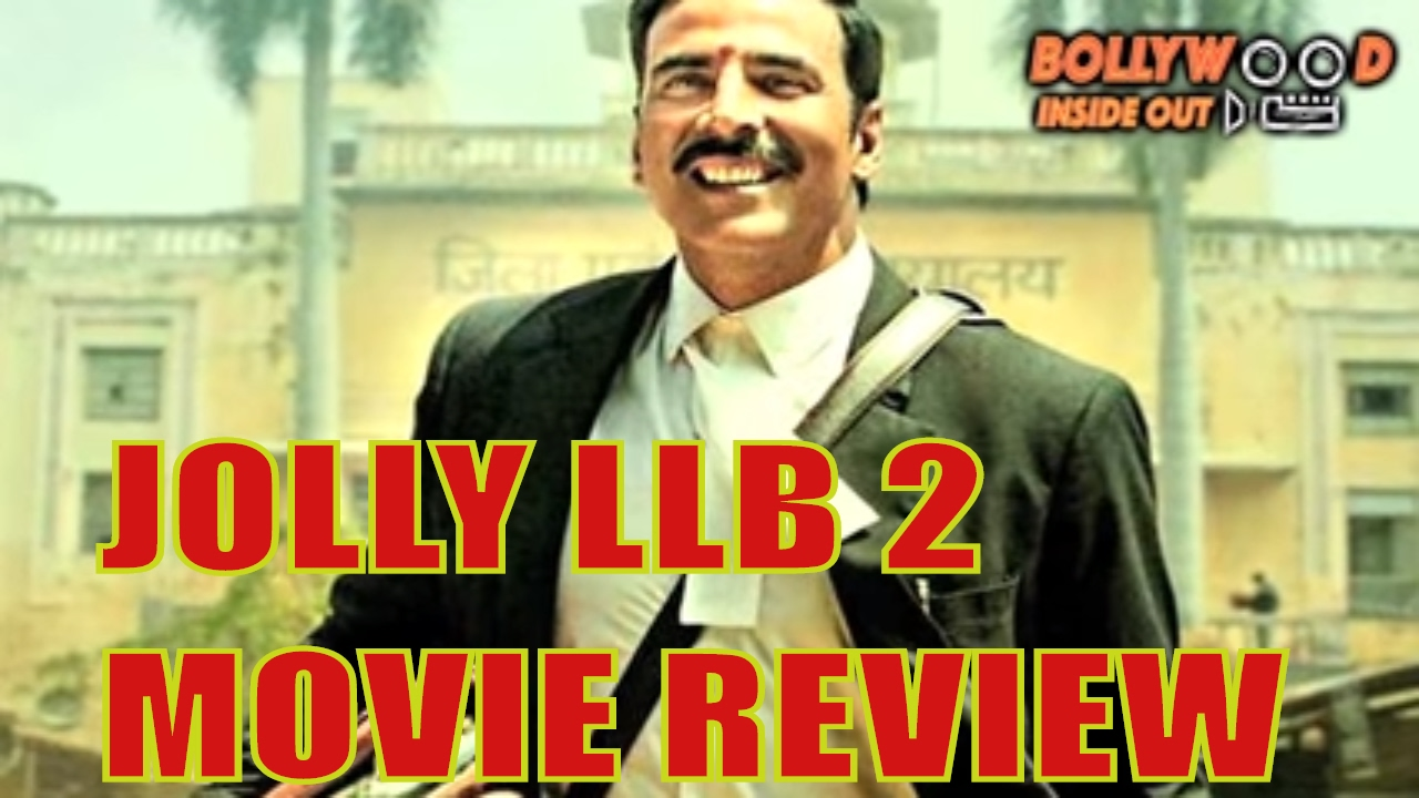 Jolly LLB 2 Movie Review:AKSHAY TRULY RAISES THE `BAR ...