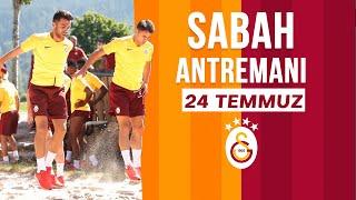 24 Temmuz Sabah Antrenmanı - Galatasaray