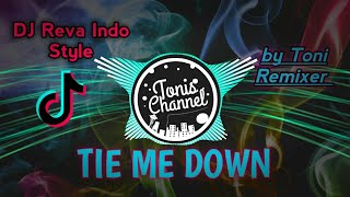 TIE ME DOWN Dj Reva Indo Style by toni remixer
