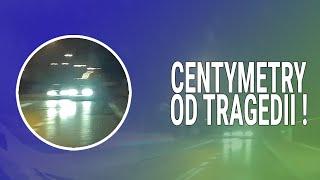 Centymetry od tragedii