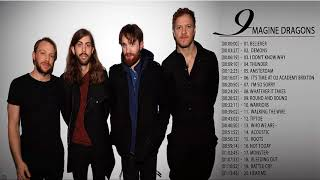 Imagine Dragons Greatest Hits || Best Imagine Dragons Songs
