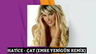 Dj Emre Yenigün ft. Hatice - Çat (Remix)