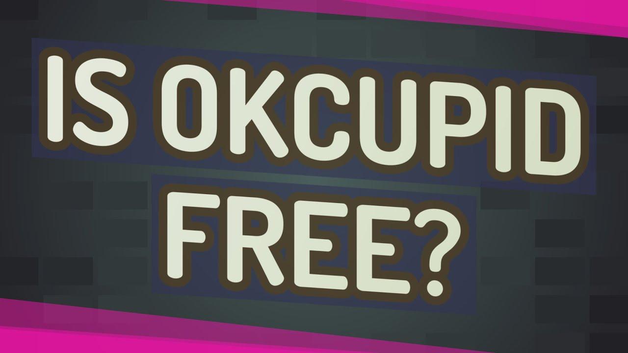 is okcupid free