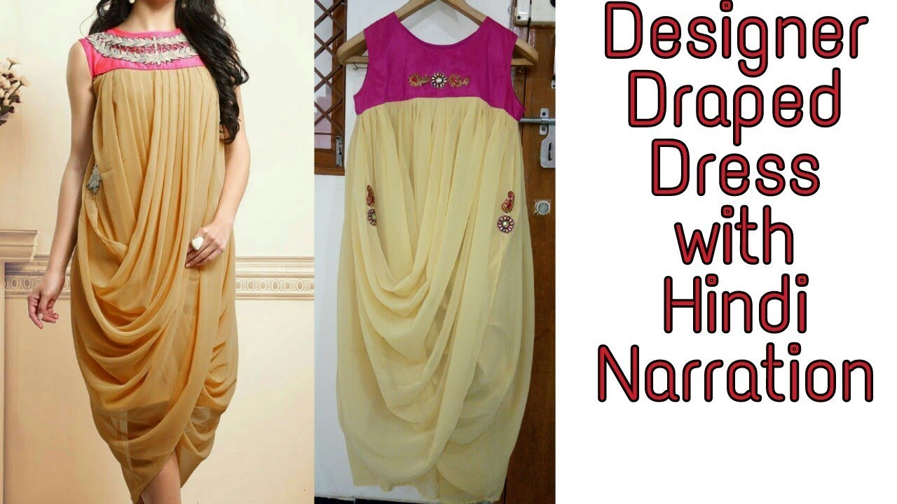 Diy Designer Draped Dress Hindi Narration Youtube