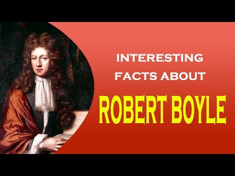 Famous Scientist Robert Boyle Interesting Facts