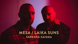 """MESA / LAIKA SUNS """"Sarkanā Gaisma"""""""