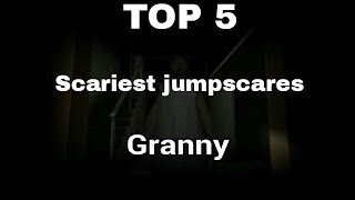 Top 5 scariest jumpscares in Granny! | Horror game by Dvloper