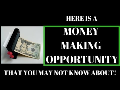 Here's A Money Making Opportunity That You May Not Know About