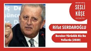 Rifat Serdaroğlu - Sesli Köşe Yazısı 20 Şubat 2020 Perşembe