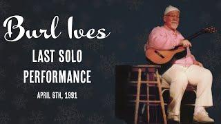 Burl Ives Last Solo Concert (1991)