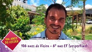 106 anos do Vieira - 6º ano EF (vespertino)