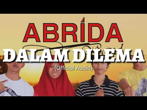 Abrida Band - Dalam Dilema (Official Audio)