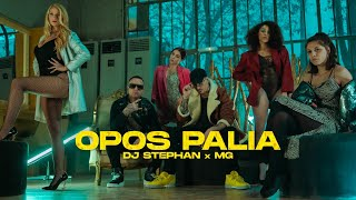 Opos Palia - Dj Stephan x MG (Official Music Video)