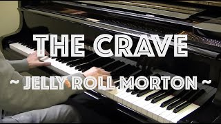 The Crave - Jelly Roll Morton