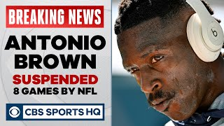 Antonio Brown suspended 8 games by NFL | CBS Sports HQ