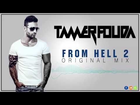 Tamer Fouda - From Hell 2 (Original Mix)