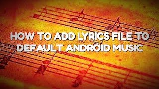HOW TO ADD LYRICS FILE TO *DEFAULT ANDROID MUSIC / MI MUSIC