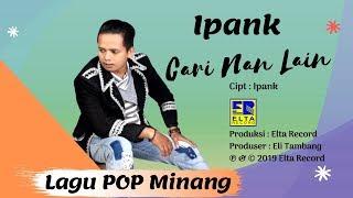 iPANK - CARI NAN LAIN [Official Music Video] Lagu Minang Terbaru 2019