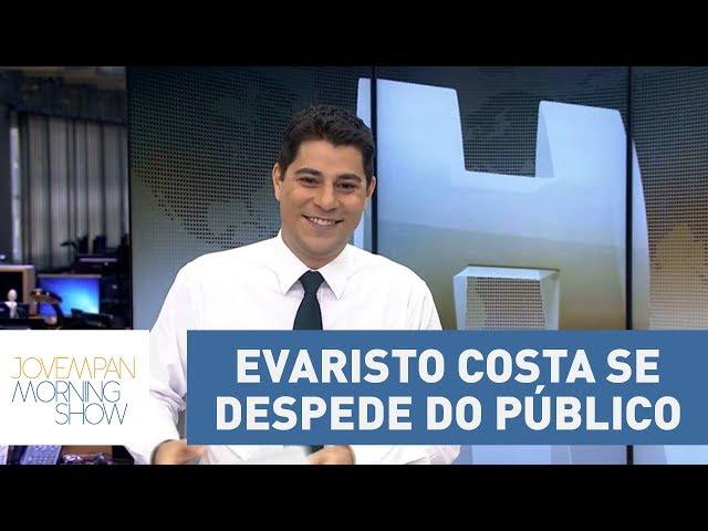 Evaristo Costa se despede do público | Morning Show