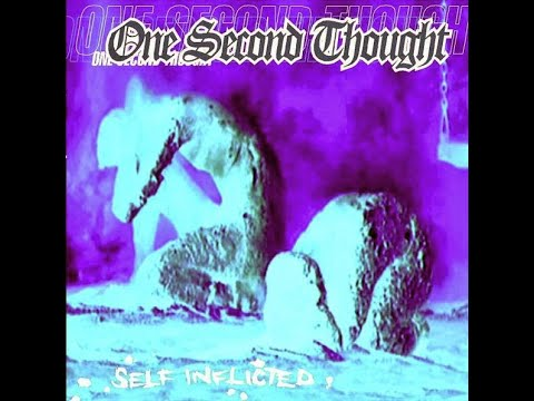 One Second Thought - Self Inflicted (Full Album) - 1999