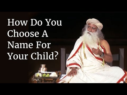 How Do You Choose A Name For Your Child? | Sadhguru
