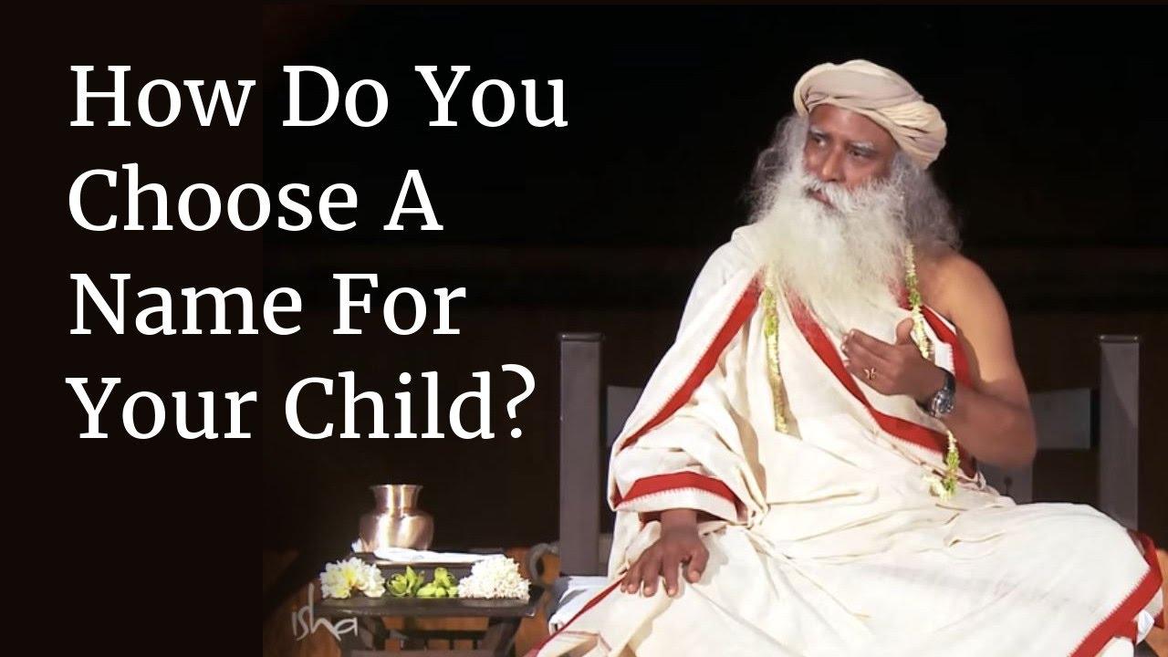 How Do You Choose A Name For Your Child? | Sadhguru