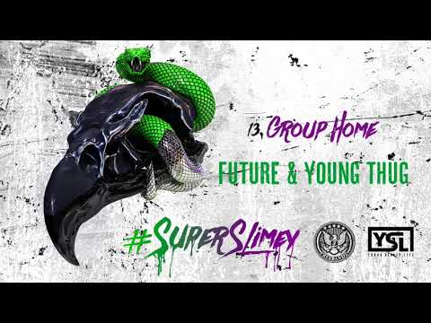 Future & Young Thug - Group Home [Official Audio]