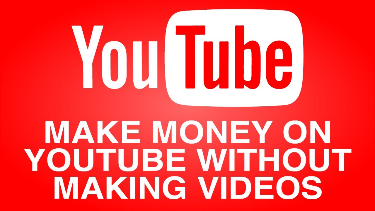 How to Make Money on YouTube Without Making Videos (Top 10 Channels)