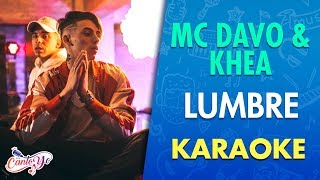Mc Davo ft. Khea - Lumbre (Video Oficial) Karaoke | Canto yo