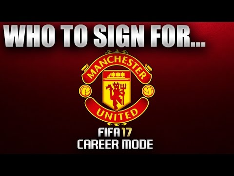 FIFA 17 | Who To Sign For... MANCHESTER UNITED CAREER MODE