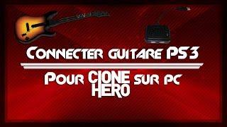 FR Connecter Guitare PS3 sur Clone Hero PC